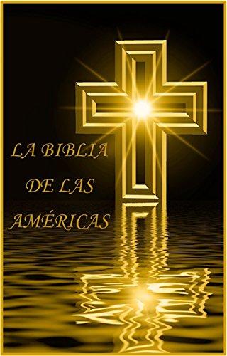La Biblia de las Américas: La Biblia Sagrada por Varios Autores
