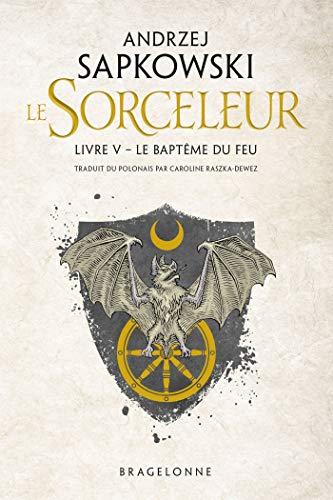 Sorceleur, T5 : Le Baptême du feu
