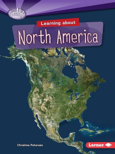Learning about North America (Searchlight Books Do You Know the Continents?)
