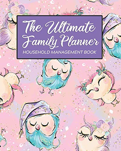 The Ultimate Family Planner Household Management Book: Big Cute Owl Family Bird Mom Tracker |  Calendar Contacts Password | School Medical Dental ... Budget Expenses  |  Mothers Day Gift (Planner Amy Family Knapp)