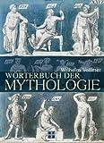 Wörterbuch der Mythologie - Wilhelm Vollmer