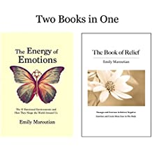 The Energy of Emotions and The Book of Relief: Two Books in One (English Edition)