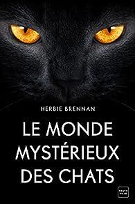 Le monde mystérieux des chats par James Herbert Brennan