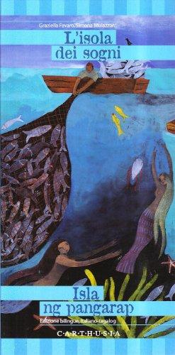 L'isola dei sogni. Una storia dalle filippine. Ediz. italiana e tagalog