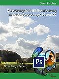 Zerstörungsfreie Bildbearbeitung mit Adobe Photoshop CS6 und CC - Teil 3