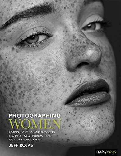 Photographing Women: Posing, Lighting, and Shooting Techniques for Portrait and Fashion Photography (English Edition)