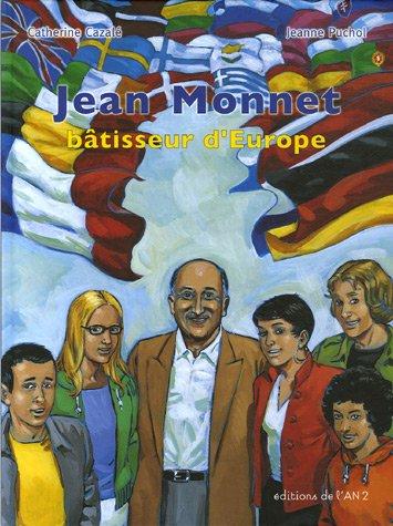 Jean Monnet : Bâtisseur d'Europe