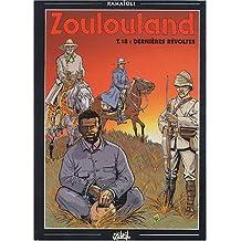 Zoulouland, tome 18 : Dernières révoltes