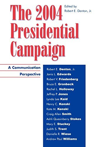The 2004 Presidential Campaign: A Communication Perspective (Communication, Media and Politics) by Robert Denton (2005-07-28) par Robert Denton