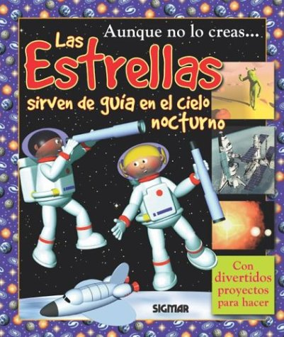 Las Estrellas / There is a Bear in the Sky: Sirven de guia en el cielo nocturno/And Other Facts About Stars por Helen Taylor