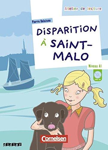 Atelier de lecture: Disparition à Saint-Malo. Con CD Audio. Per la Scuola elementare