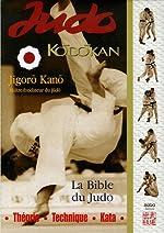 Judo Kodokan - La Bible du Judo de Jigoro Kano