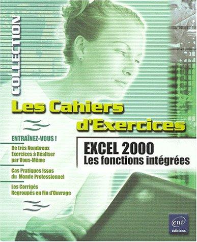Les cahiers d'exercices : Excel 2000 : fonctions intégrées