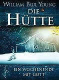 Die Hütte: Ein Wochenende mit Gott