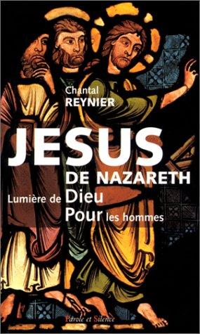 Jésus de Nazareth : Lumière de Dieu pour les hommes