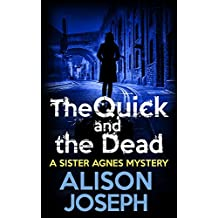 The Quick and the Dead (Sister Agnes Book 3)