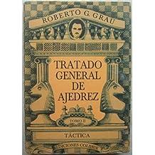 Tratado General de Ajedrez -Tomo II-