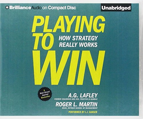 Playing to Win: How Strategy Really Works by A. G. Lafley (September 02,2014)