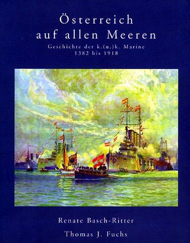 Österreich auf allen Meeren, 1 CD-ROM Geschichte der k.(u.)k. Kriegsmarine von 1382 bis 1918. Für Windows 95/98/Me/NT 4/2000 od. höher (Bildung Der Höheren Geschichte)
