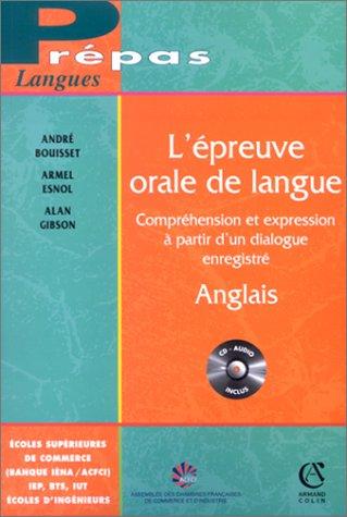 L'Epreuve orale de langue : Anglais, compréhension et expression à partir d'un dialogue enregistré (1 livre + 1 CD audio)
