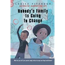 Nobody's Family Is Going to Change by Louise Fitzhugh (2008-12-23)