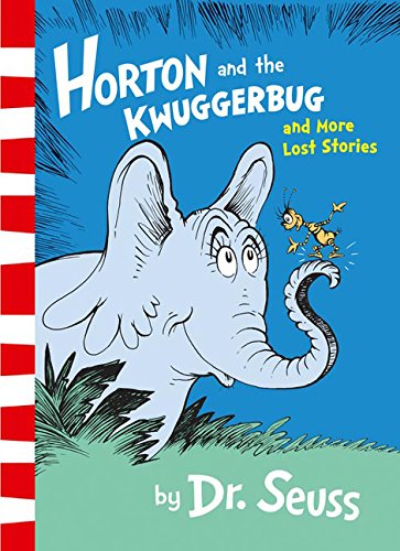 Horton and the Kwuggerbug and more lost stories por Dr Seuss