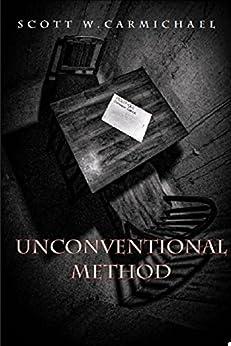 Unconventional Method by [Carmichael, Scott W.]