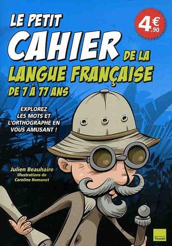 Petit cahier de la langue française 7-77 ans