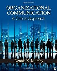 Organizational Communication: A Critical Approach by Dennis K. Mumby (2012-08-02)