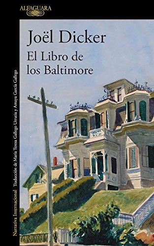 El Libro de los Baltimore (LITERATURAS) por JOEL DICKER