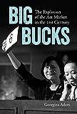 Big Bucks: The Explosion of the Art Market in the Twenty-First Century