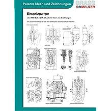 Einspritzpumpe, über 7500 Seiten (DIN A4) patente Ideen und Zeichnungen
