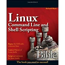 Linux Command Line and Shell Scripting Bible by Richard Blum (2008-05-12)