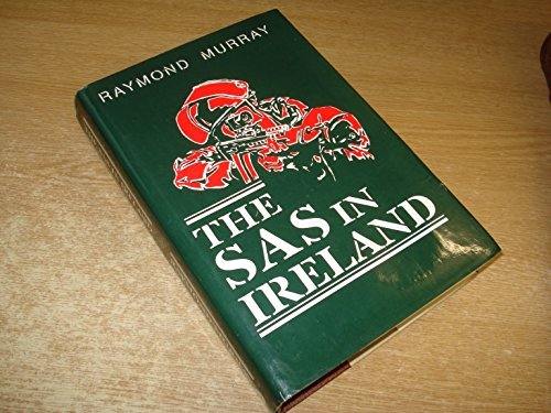 The Special Air Service in Ireland [ SAS in Ireland] by Raymond Murray (1990-06-14)