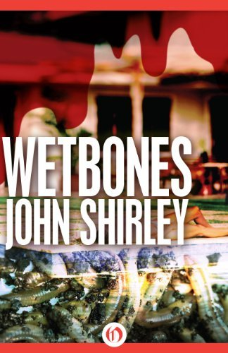 Wetbones by John Shirley (2015-10-06)