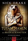 Klassiker - Historischer Roman - Bastei Lübbe Taschenbücher: Tutanchamun - Das Buch der Schatten: Historischer Roman - Nick Drake