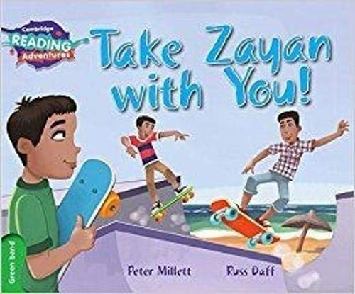 Take Zayan with You! Green Band (Cambridge Reading Adventures)
