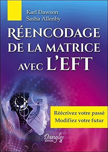 Réencodage de la matrice avec l'EFT par Karl Dawson