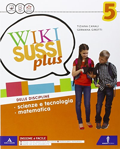 Wikisussi plus. Sussidiario scientifico. Con quaderno scientifico. Per la Scuola elementare. Con e-book. Con espansione online: 2