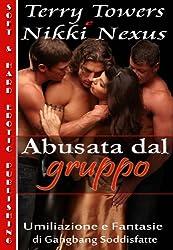 Abusata dal gruppo (Umiliazione e Fantasie di Gangbang Soddisfatte) (Italian Edition)