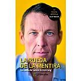 La rueda de la mentira: La caída de Lance Armstrong (Tapa blanda)