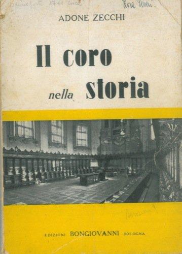 Il coro nella storia e dizionario dei nomi e dei termini. Prefazione di Carlo Cammarota.