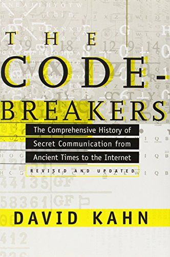 The Codebreakers: The Comprehensive History of Secret Communication from Ancient Times to the Internet por David Kahn