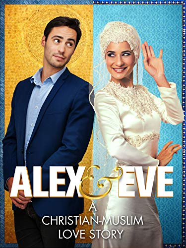 Alex & Eve - A Christian-Muslim Love Story