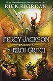 Scarica Libro Percy Jackson racconta gli eroi greci (PDF,EPUB,MOBI) Online Italiano Gratis