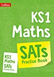 KS1 Maths SATs Practice Workbook: for the 2020 tests (Collins KS1 SATs Practice)