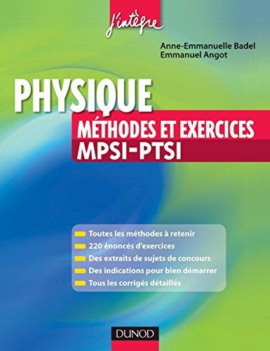 Physique Méthodes et Exercices MPSI-PTSI (Concours Ecoles d'ingénieurs)