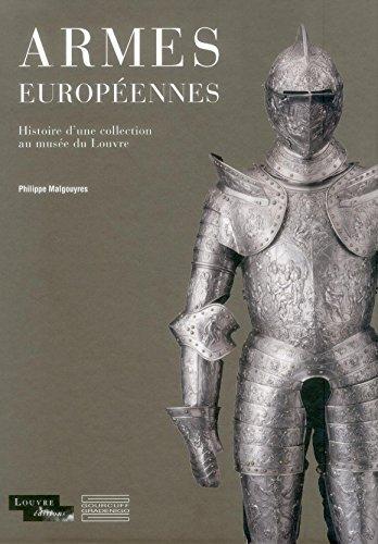 Armes européennes : Histoire d'une collection au musée du Louvre par Philippe Malgouyres