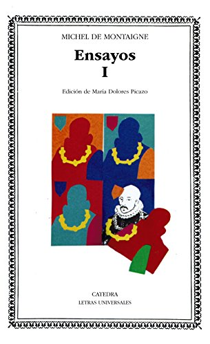 Ensayos, I: 35 (Letras Universales) por Michel de Montaigne