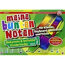 Meine bunten Noten für Klavier, Keyboard, Melodica , Triola: Bekannte & beliebte Kinderlieder